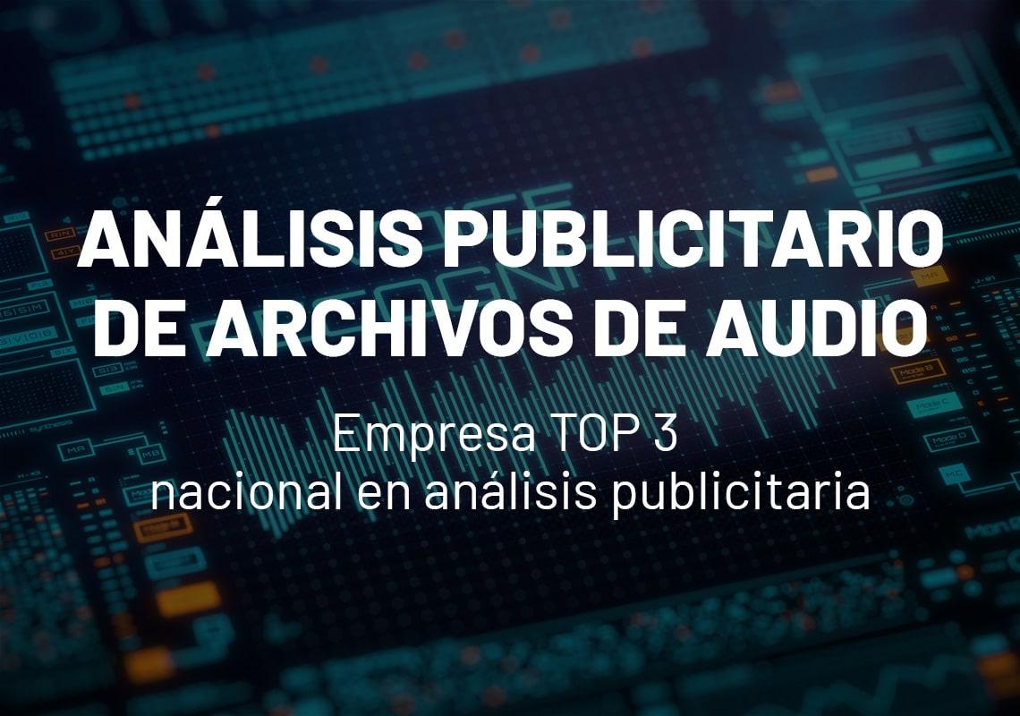 Caso de estudio Empresa TOP 3 nacional análisis información publicitaria